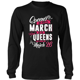 Real Queens Are Born On March 26 T-Shirt Birthday Shirt
