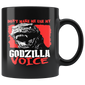 Don't Make Me Use My Godzilla Voice Mugs