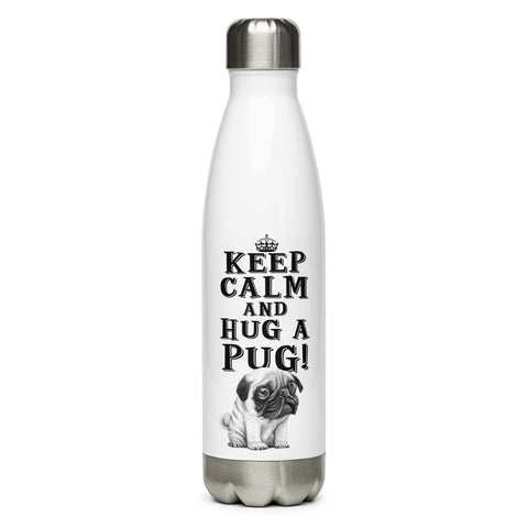 KEEP CALM & HUG A PUG-Stainless Steel Water Bottle
