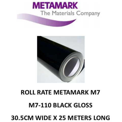 SPECIAL ROLL RATE M7-110 Black Gloss Metamark M7 Self Adhesive Vinyl 30cm Wide x 25 Meters