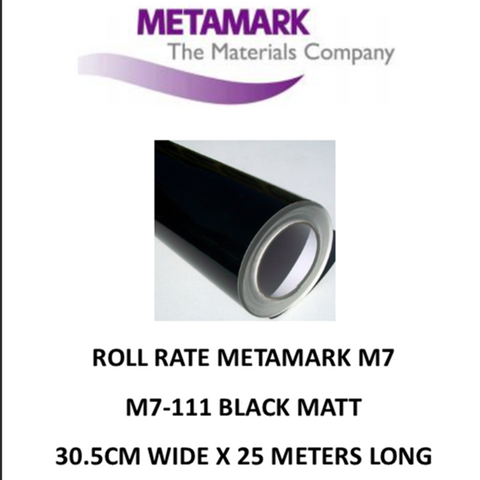 SPECIAL ROLL RATE M7-111 Black Matt Metamark M7 Self Adhesive Vinyl 30cm Wide x 25 Meters