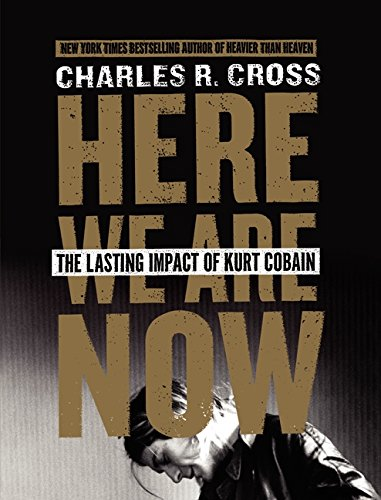 Here we are now - Charles R Cross [BOOK]