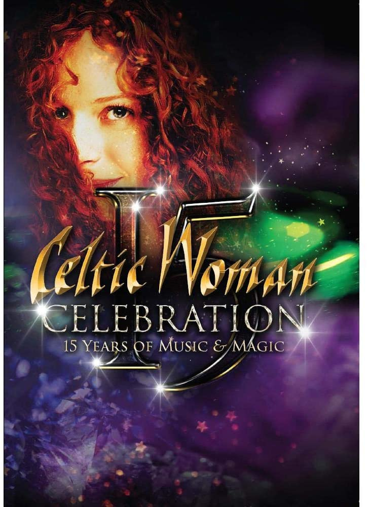 Celtic Woman Celebration 15 years of Music & Magic [DVD]