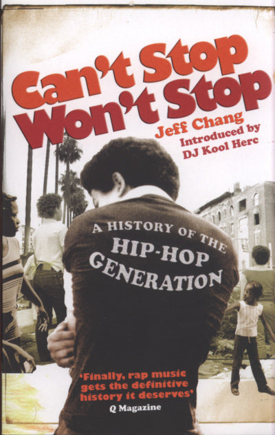 Can't stop won't stop - Jeff Chang [BOOK]