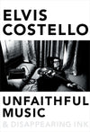 Unfaithful music & disappearing ink - Elvis Costello [BOOK]