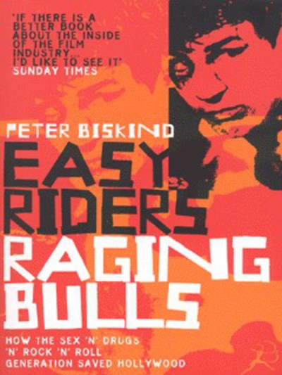 Easy riders, raging bulls - Peter Biskind [BOOK]