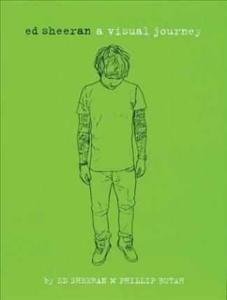 Ed Sheeran: A Visual Journey - Ed Sheeran [BOOK]