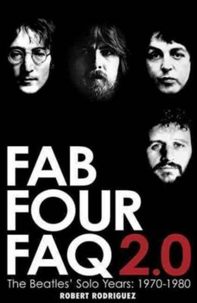 Fab Four FAQ 2.0 - Robert Rodriguez [BOOK]