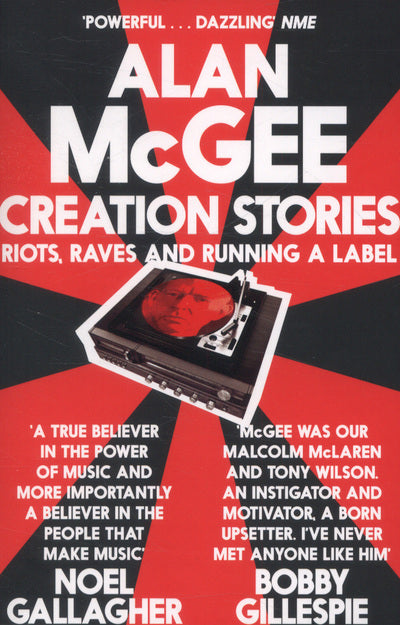 Creation stories - Alan McGee [BOOK]