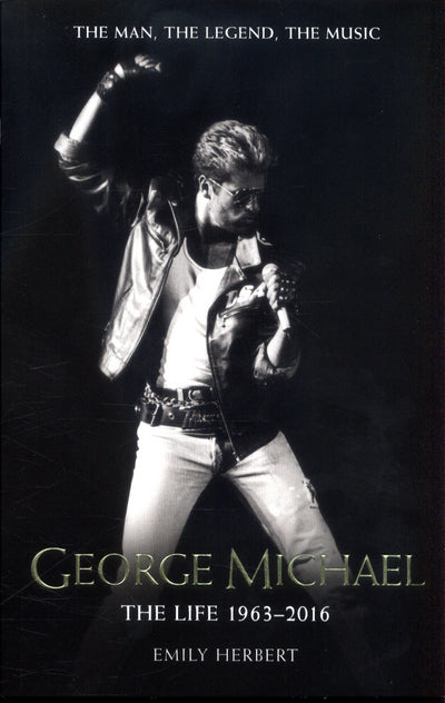 George Michael - Emily Herbert [BOOK]