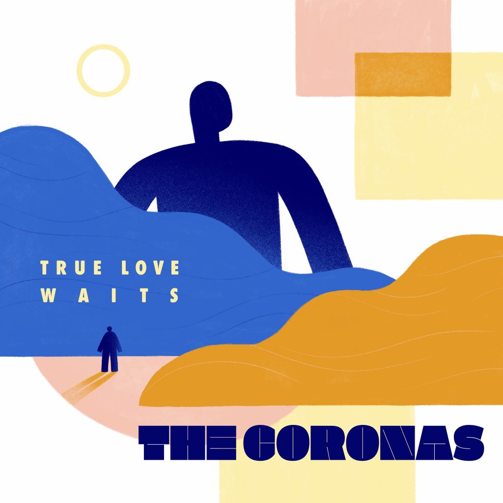 TRUE LOVE WAITS:- THE CORONAS [Vinyl]