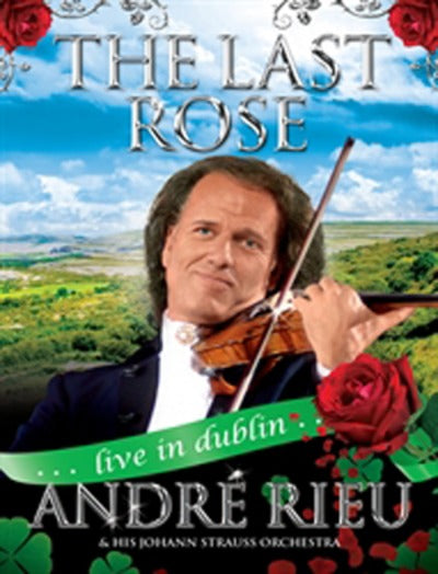 André Rieu: The Last Rose - Live in Dublin - André Rieu [DVD]