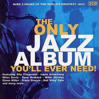 The Only Jazz Album You'll Ever Need - Various Artists [CD]