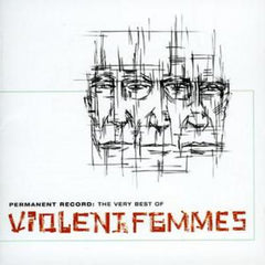 Permanent Record: The Very Best Of - Violent Femmes [CD]