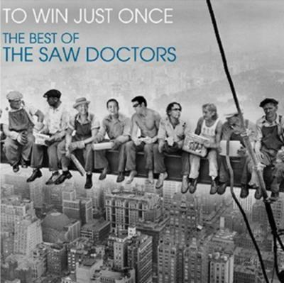 To Win Just Once: The Best of the Saw Doctors - The Saw Doctors [CD]