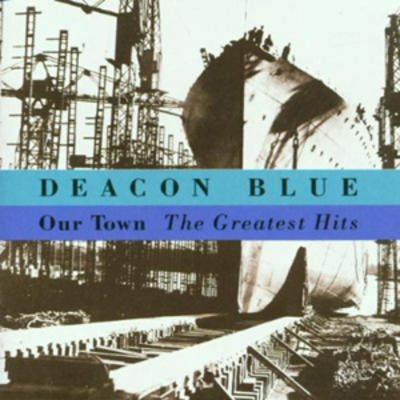 Our Town: The Greatest Hits - Deacon Blue [CD]