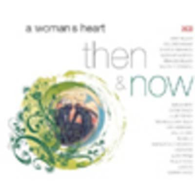 A Woman's Heart - Then and Now - Various Artists [CD]