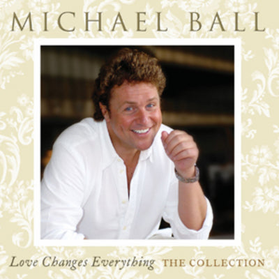 Love Changes Everything: The Collection - Michael Ball [CD]