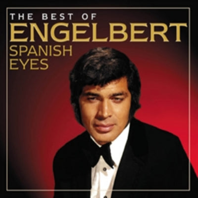 Spanish Eyes: The Best of Engelbert - Engelbert Humperdinck [CD]