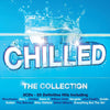 Chilled - The Collection - Various Artists [CD]