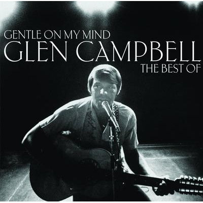 Gentle On My Mind: The Best of Glen Campbell - Glen Campbell [CD]