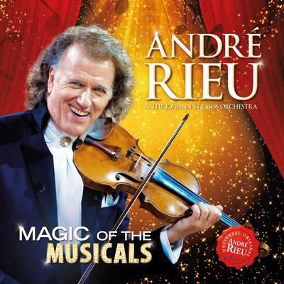 Magic of the Musicals - André Rieu and His Johann Strauss Orchestra [CD]