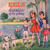 Daisies of the Galaxy - Eels [VINYL]