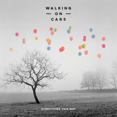 Everything This Way - Walking On Cars [CD]