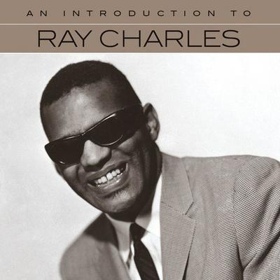An Introduction to Ray Charles:   - Ray Charles [CD]