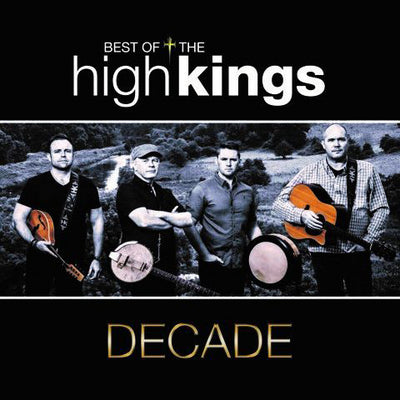 Decade: The Best of the High Kings - The High Kings [CD]