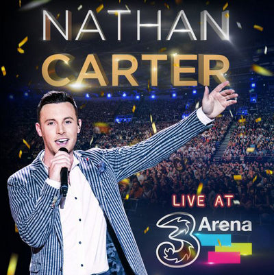 Live at 3 Arena:   - Nathan Carter [CD]