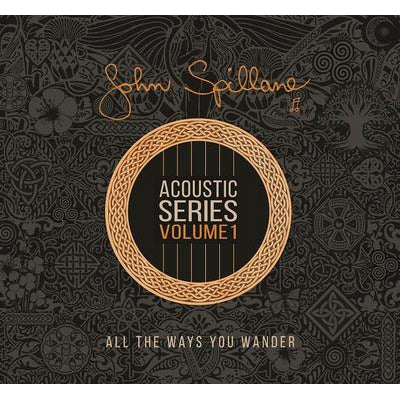 Acoustic Series: All the Ways You Wander- Volume 1 - John Spillane [CD]