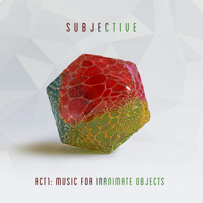 Act 1: Music for Inanimate Objects - Subjective [CD]