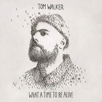 What a Time to Be Alive: - Tom Walker [CD]