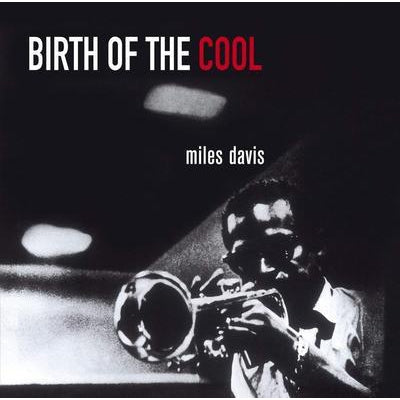 Birth of the Cool:   - Miles Davis [VINYL]