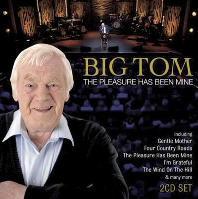 The Pleasure Has Been Mine:   - Big Tom [CD]