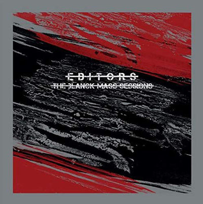 The Blanck Mass Sessions:   - Editors [VINYL]