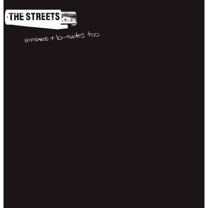 Remixes + B-sides Too:   - The Streets [VINYL]