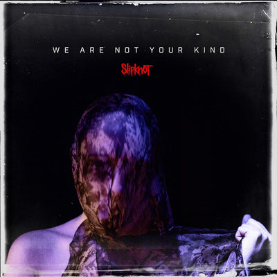 We Are Not Your Kind:   - Slipknot [VINYL] OUT 09.08.19 PRE-ORDER NOW