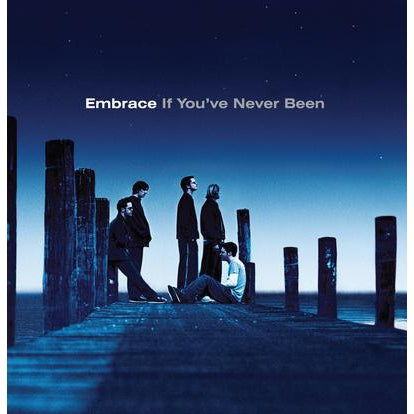 If You've Never Been:   - Embrace [VINYL]