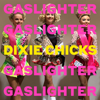 Gaslighter - Dixie Chicks [CD]