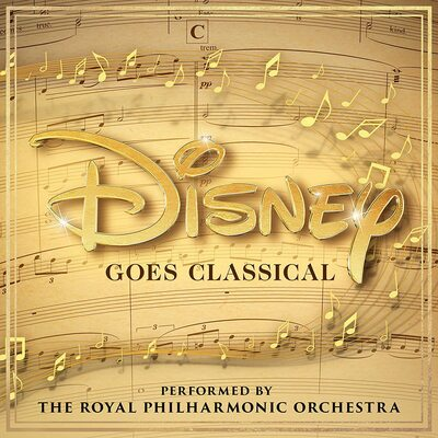 Disney Goes Classical:   - Royal Philharmonic Orchestra [CD]