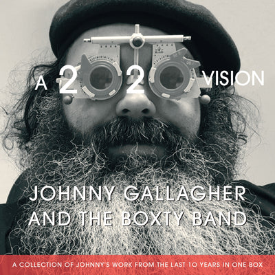 A 2020 Vision:   - Johnny Gallagher and The Boxty Band [CD]