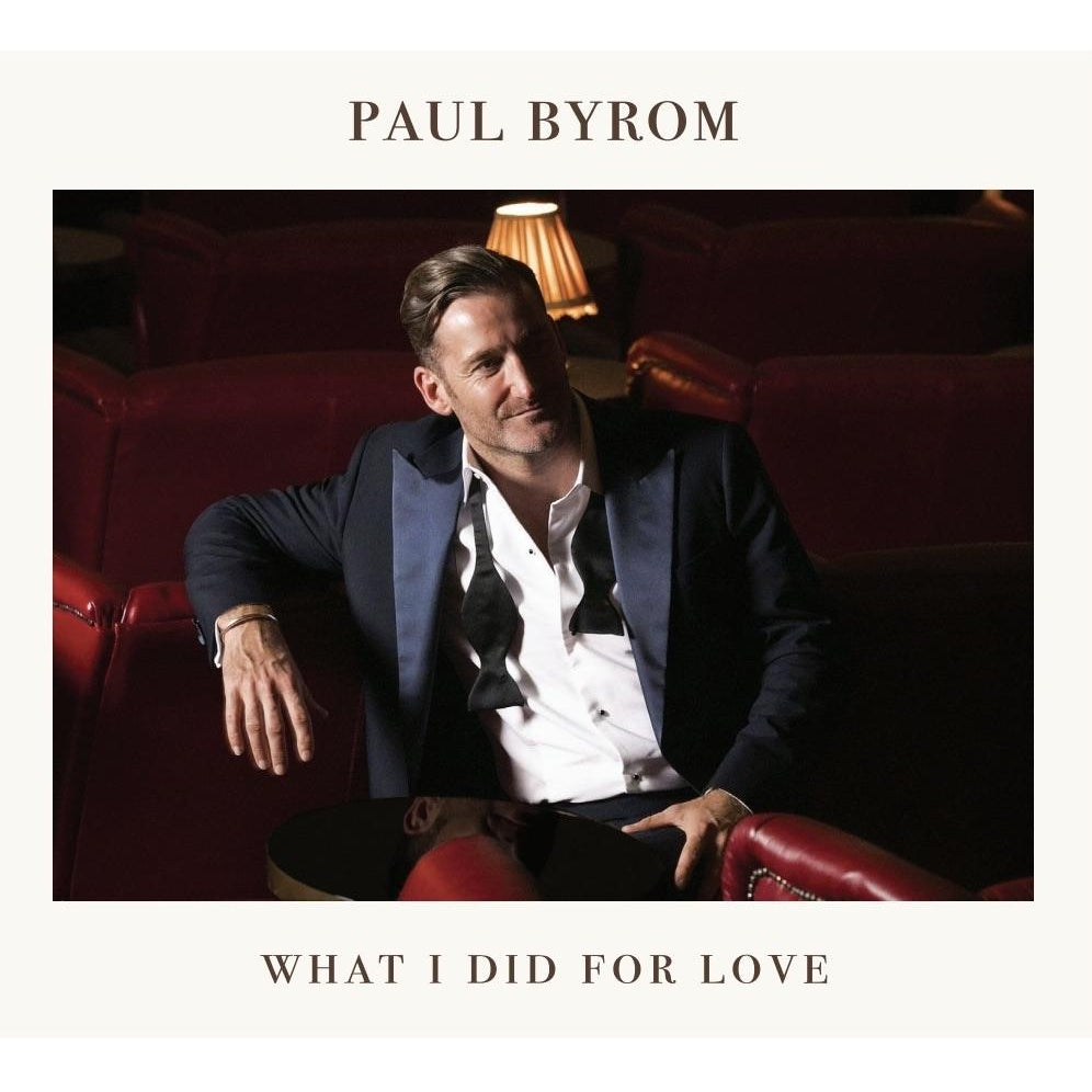 WHAT I DID FOR LOVE - PAUL BYROM [CD]