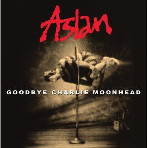 Aslan Goodbye: Charle Moonhead 19 [CD]