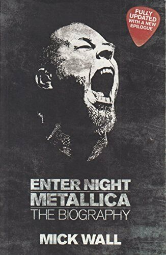 Enter Night Metallica: The Biography [Books]