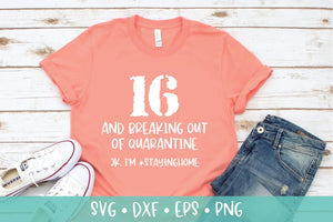 16th Birthday SVG DXF PNG - Quarantine Birthday Cut File