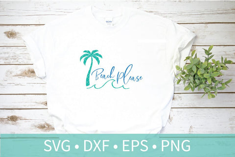 Beach Please SVG DXF EPS Silhouette Cut File