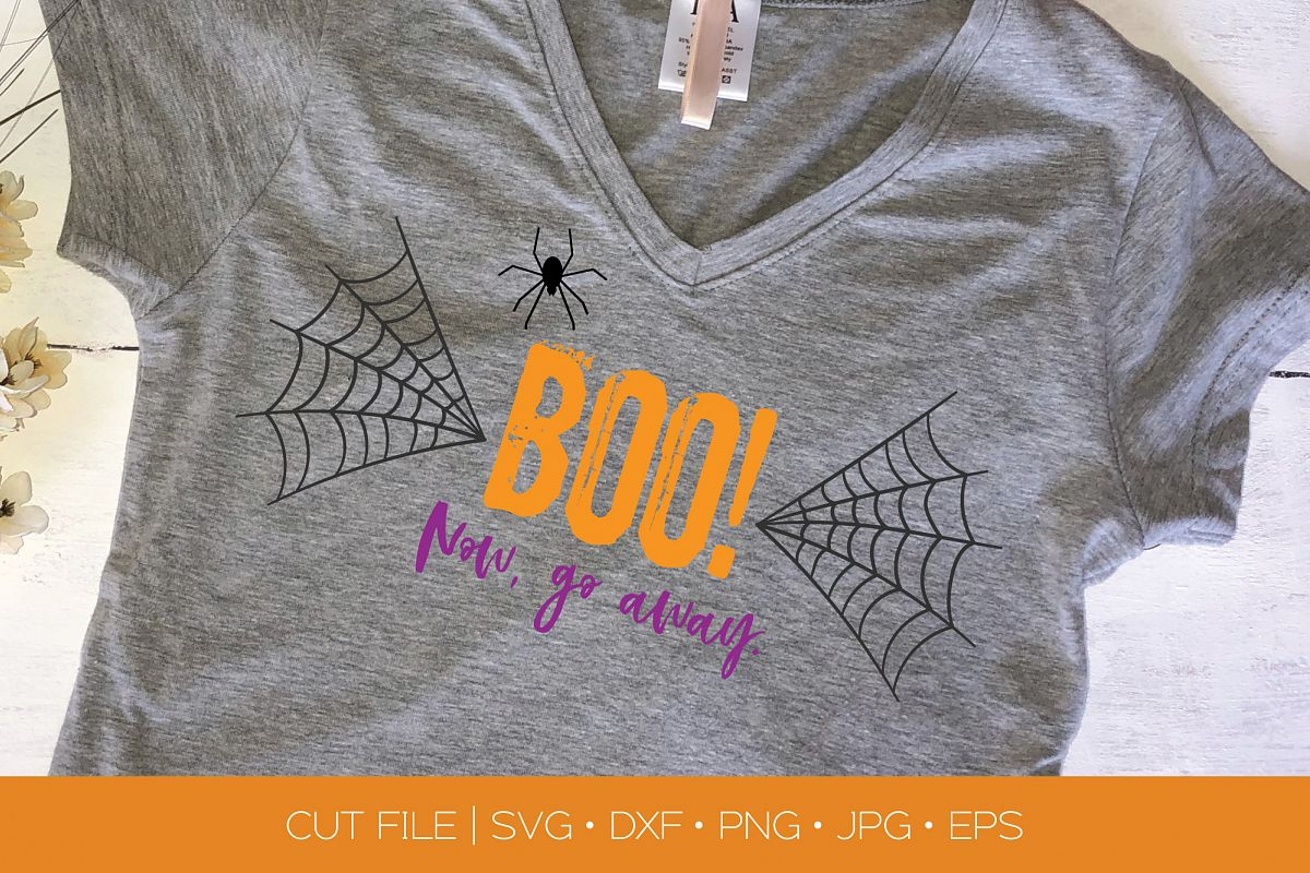 Boo Now Go Away SVG DXF EPS Silhouette Cut File