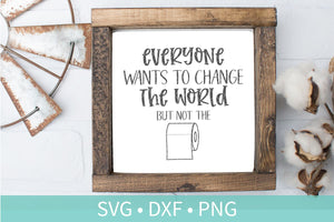 Change the World Toilet Paper SVG DXF EPS Silhouette Cut File